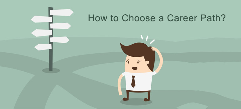 How to choose a Career Path?