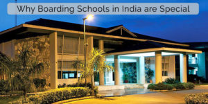 why-boarding- schools-in-india-are-special