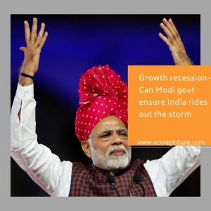 Growth recession-Can Modi govt ensure India rides out the storm