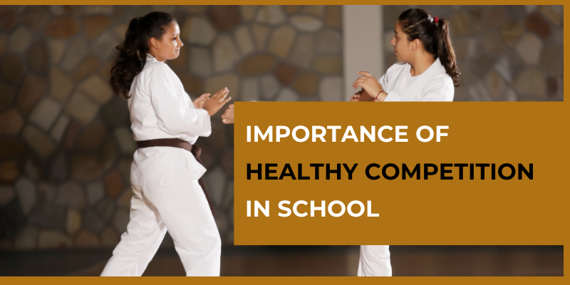 IMPORTANCE OF HEALTHY COMPETITION IN SCHOOL