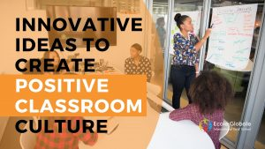 Innovative ideas to create positive classroom culture