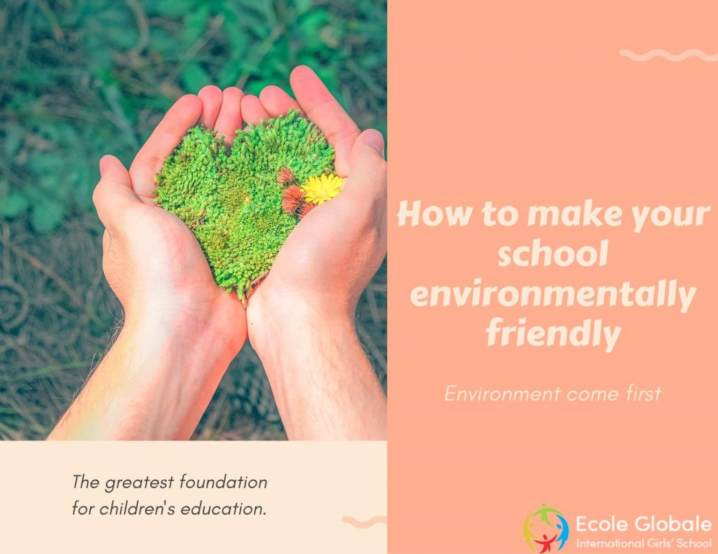 how to make your school environmentally friendly