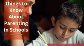 Things to Know About Parenting in Schools