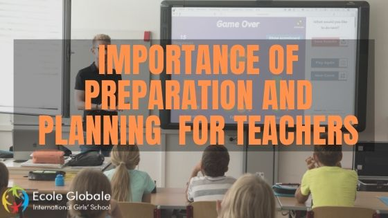 Importance of preparation and planning  for teachers