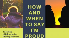 HOW AND WHEN TO SAY I'M PROUD OF YOU