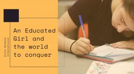An Educated Girl and the world to conquer
