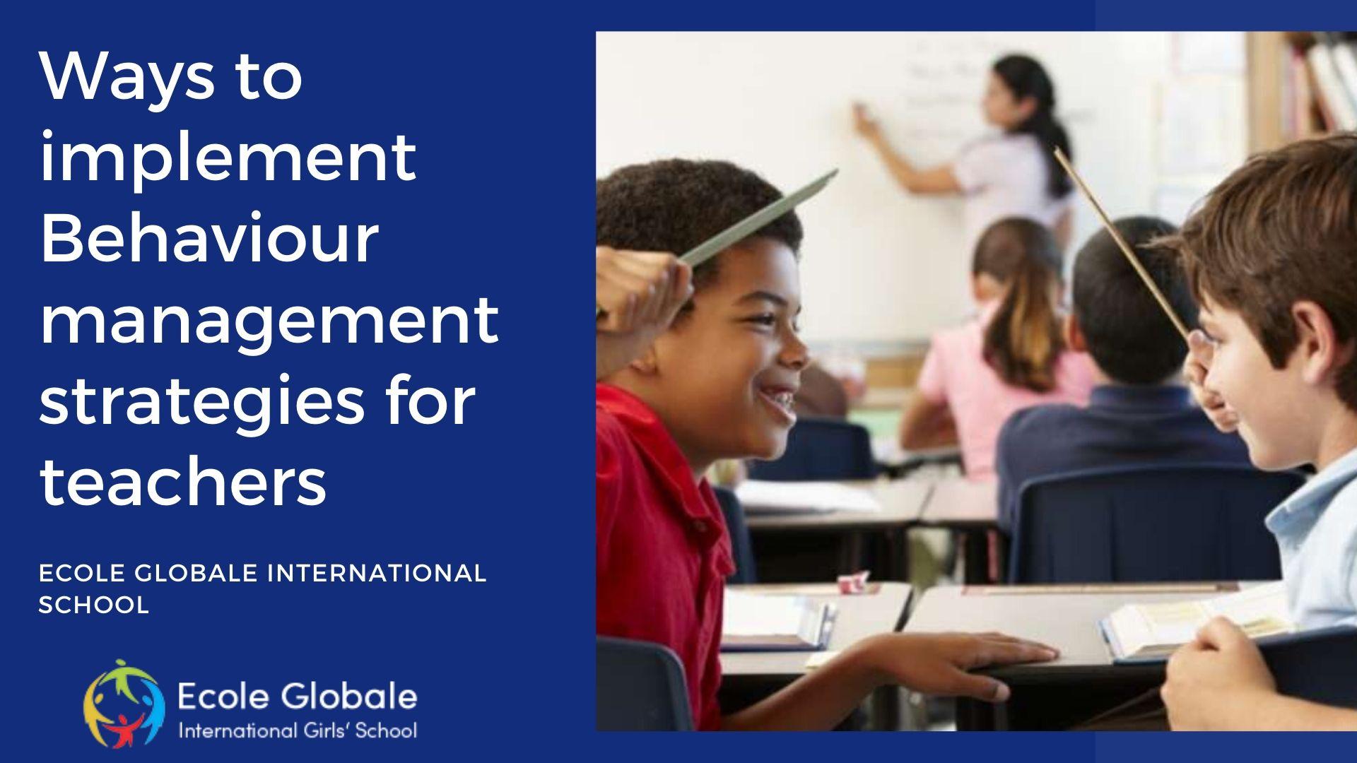 Ways to implement Behavior management strategies for teachers