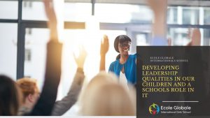 Developing-leadership-qualities-in-our-children-and-a-schools-role-in-it