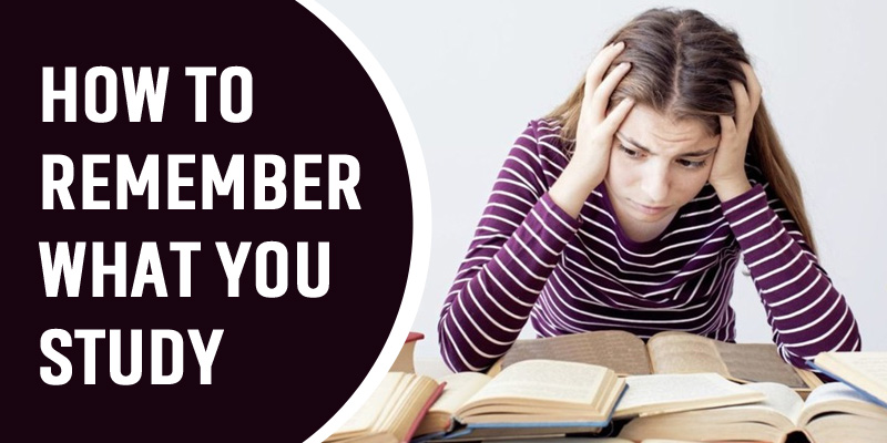 How To Remember What You Study