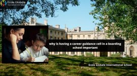 Why having a career guidance cell in a boarding school important?