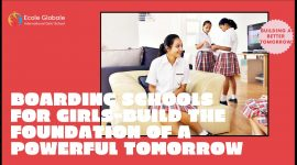 Boarding schools for girls-Build the foundation of a powerful tomorrow