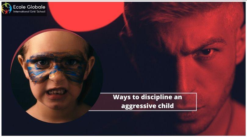 Ways to discipline an aggressive child