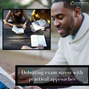 Defeating exam stress with practical approaches