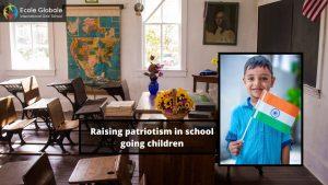 Raising patriotism in school going children