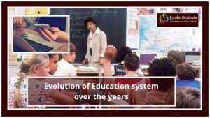 Evolution of Education system over the years