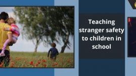 Teaching stranger safety to children in school