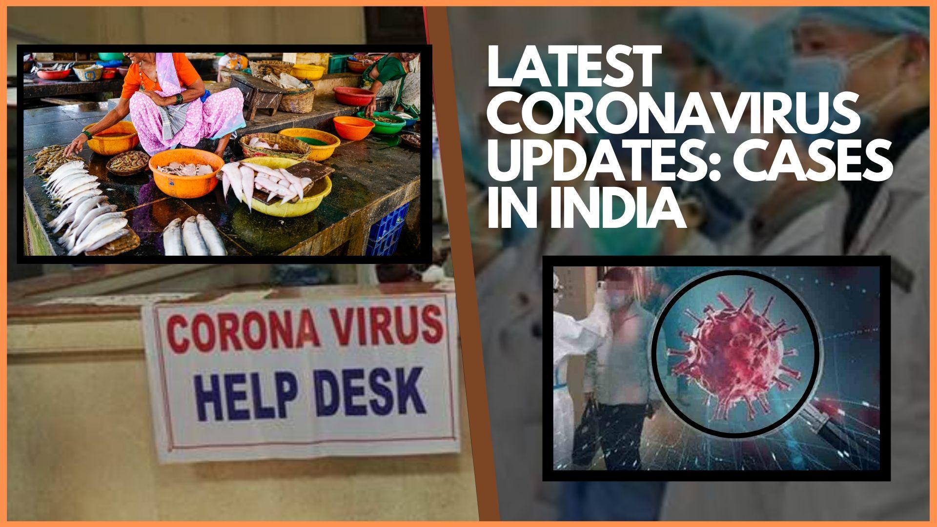 LATEST CORONAVIRUS UPDATES: CASES IN INDIA