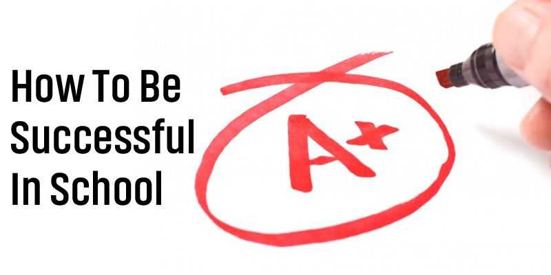 How To Be Successful In School