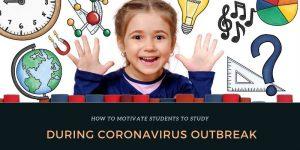 How To Motivate Students To Study During Coronavirus Outbreak