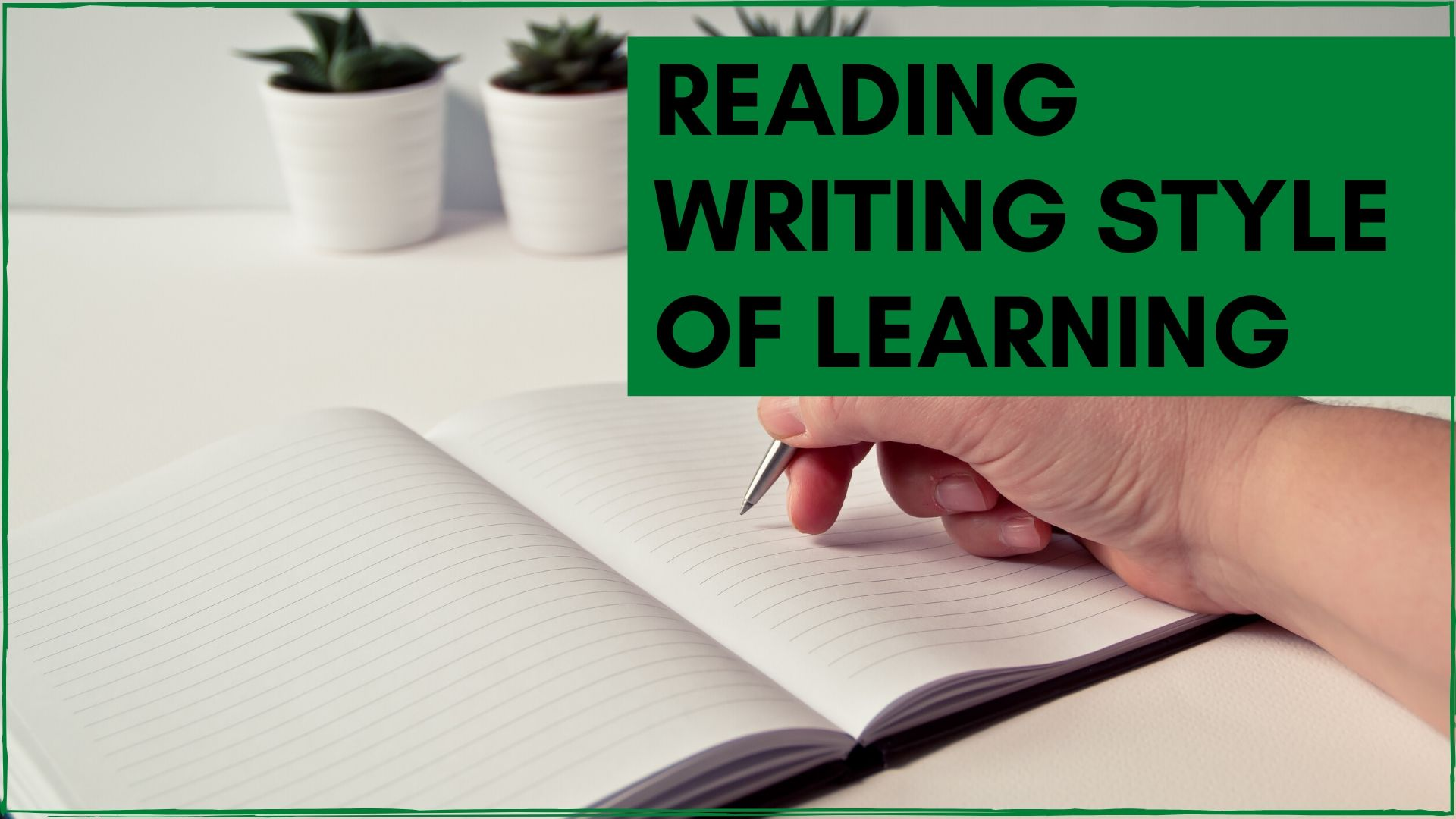 Reading Writing style of learning