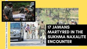 SUKHMA NAXALITE ENCOUNTER