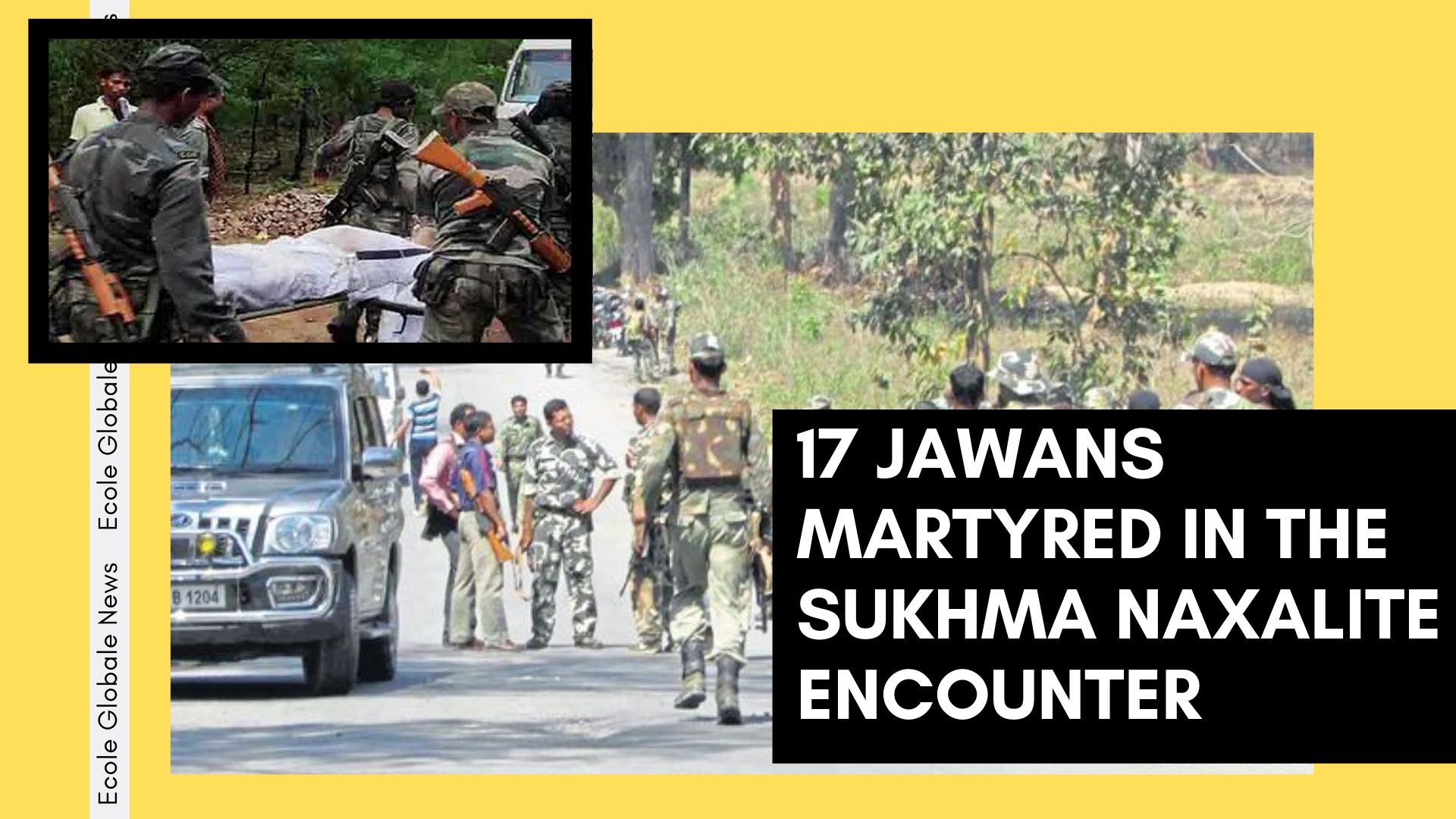 ATLEAST 17 JAWANS MARTYRED IN THE SUKHMA NAXALITE ENCOUNTER