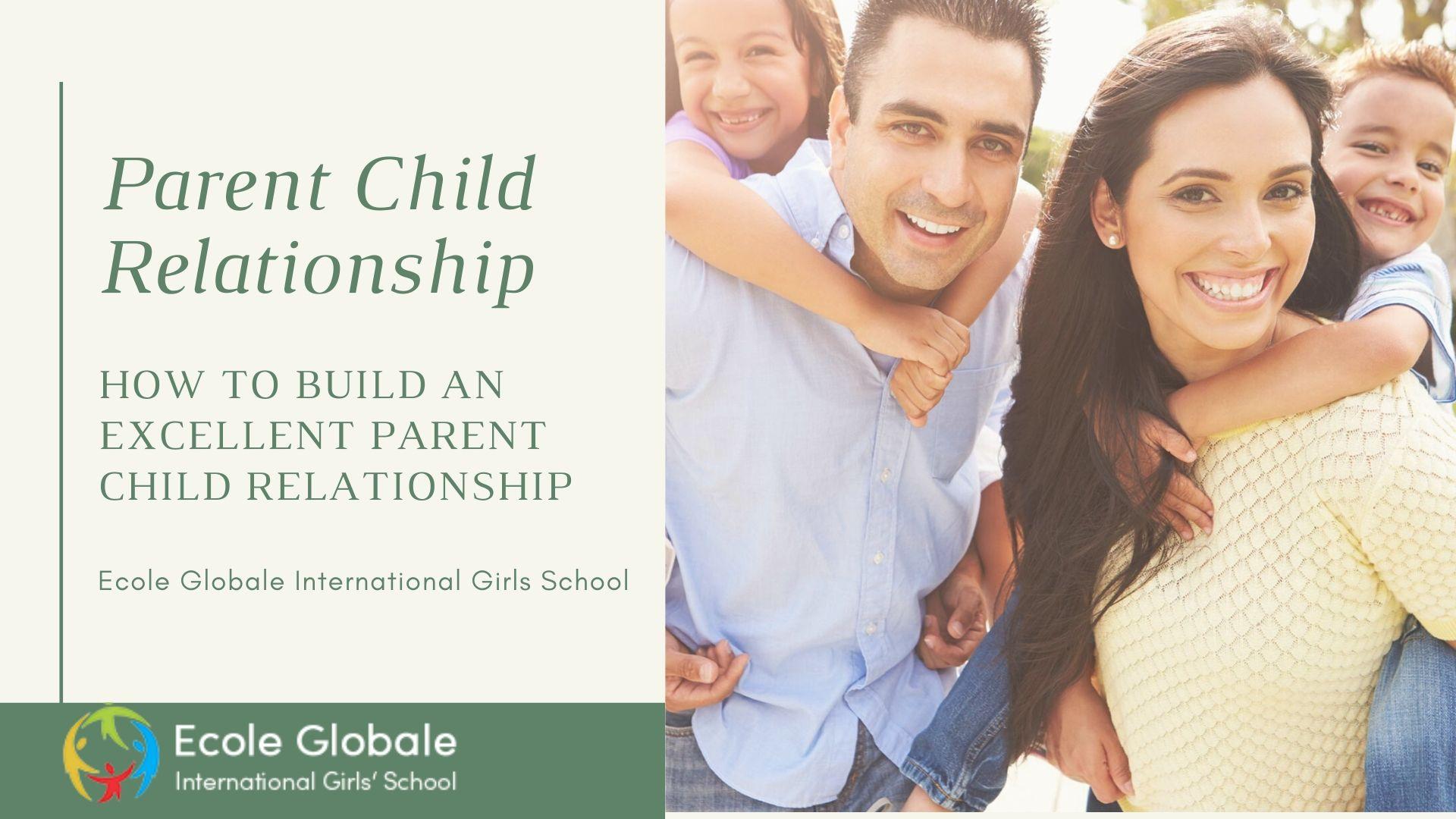 How to Build an Excellent Parent Child Relationship