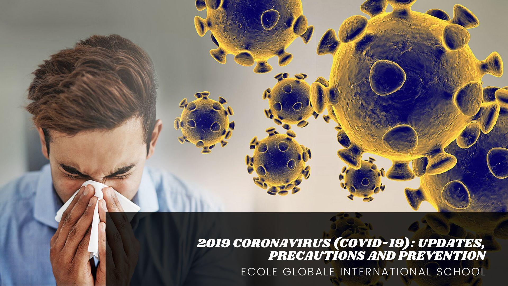 2019 CORONAVIRUS (COVID-19): UPDATES, PRECAUTIONS AND PREVENTION