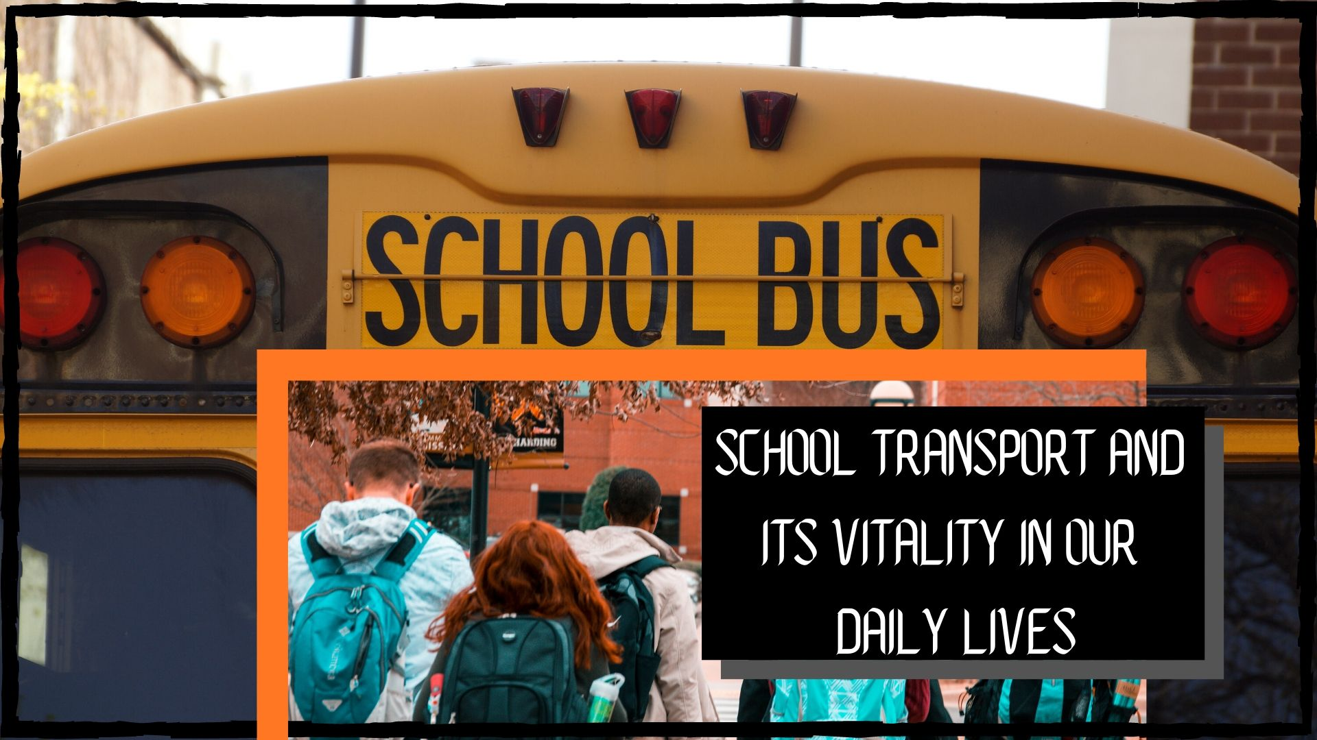 School transport and its vitality in our daily lives