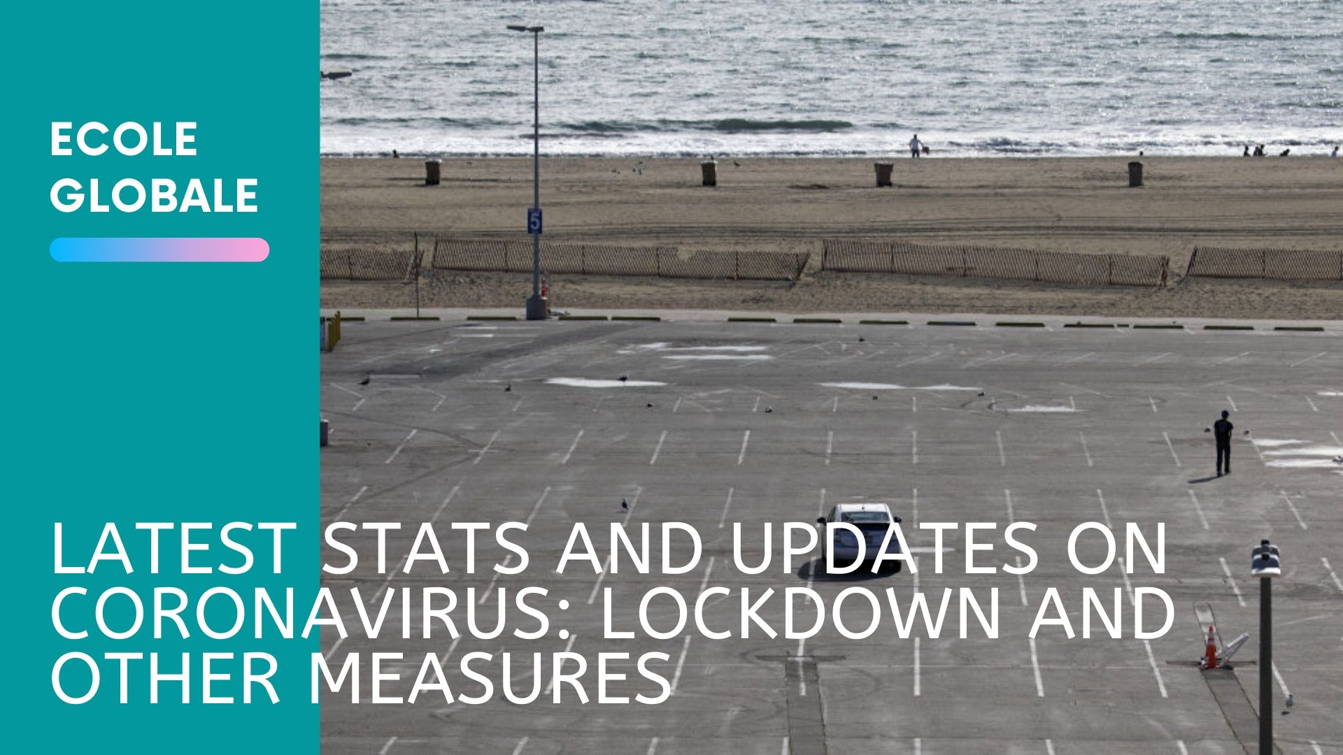 LATEST STATS AND UPDATES ON CORONAVIRUS: LOCKDOWN AND OTHER MEASURES