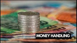 MONEY HANDLING: IMPROTANCE AND BENEFITS