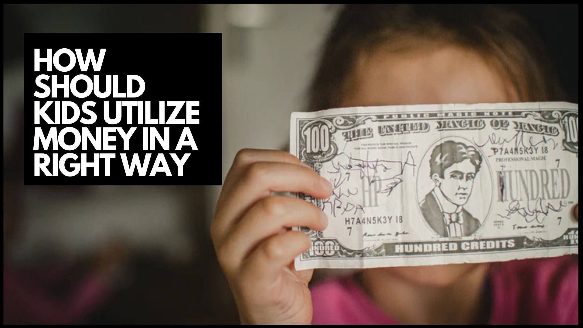HOW SHOULD KIDS UTILIZE MONEY IN A RIGHT WAY