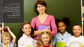 Why Teachers Accountability is importance in the Classroom