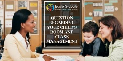 QUESTION REGARDING YOUR CHILD'S ROOM AND CLASS MANAGEMENT