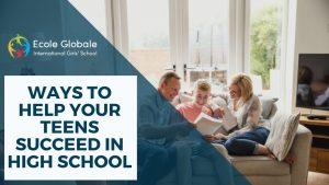 WAYS TO HELP YOUR TEENS SUCCEED IN HIGH SCHOOL