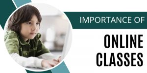 Importance of Online Classes