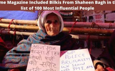 TIME MAGAZINE INCLUDED BILKIS FROM SHAHEEN BAGH IN THE LIST OF 100 MOST INFLUENTIAL PEOPLE