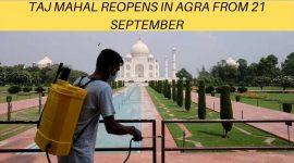 TAJ MAHAL REOPENS IN AGRA FROM 21SEPTEMBER