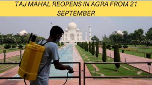 TAJ MAHAL REOPENS IN AGRA FROM 21SEPTEMBER