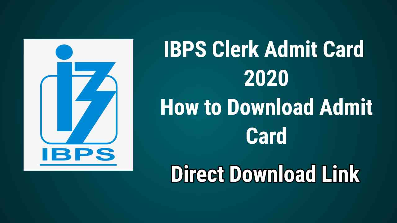 IBPS Clerk 2020 Admit Card: Steps to Download Prelims Call Letter Here