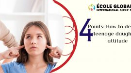 4 Points: How to deal with teenage daughters' attitude?