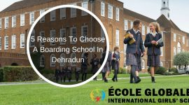 5 Reasons To Choose A Boarding School In Dehradun
