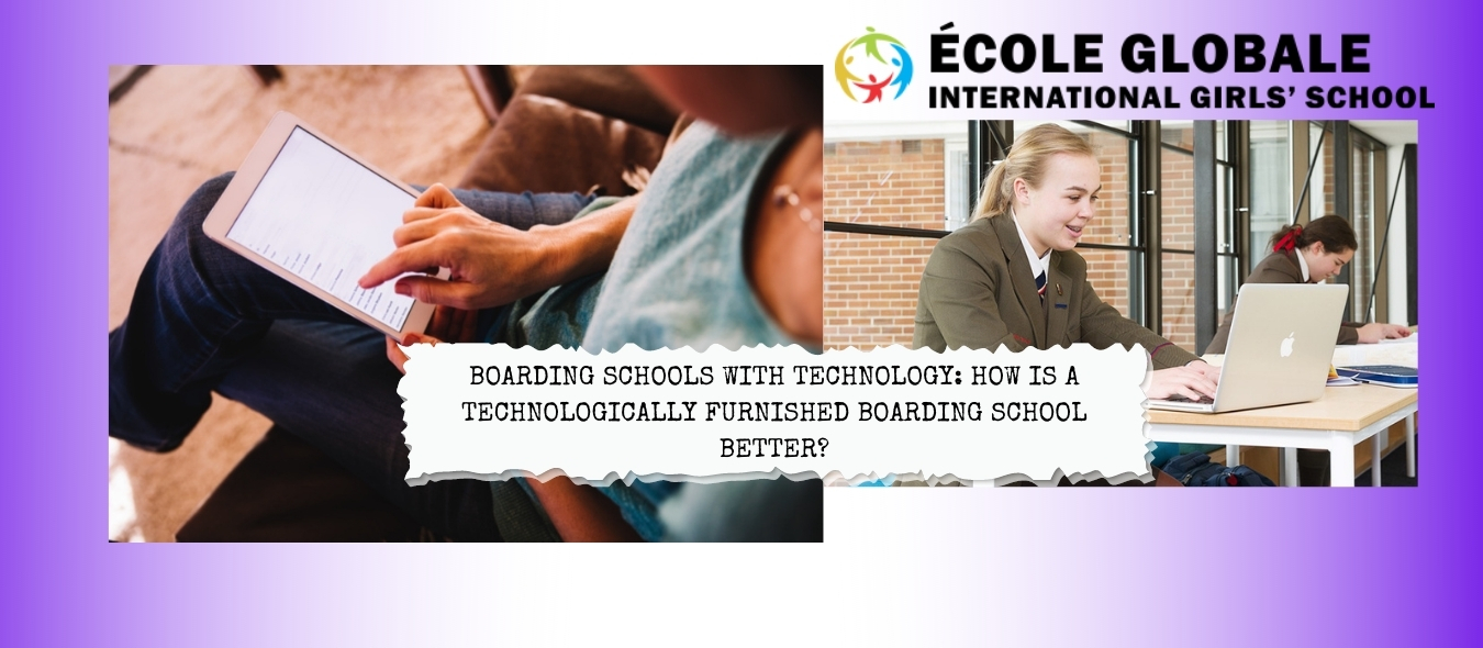 How Is A Technologically Furnished Boarding School Better?