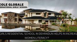 How Girls Residential School In Dehradun Helps In Increasing Women Literacy?