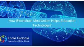 How Blockchain Mechanism Helps Education Technology?