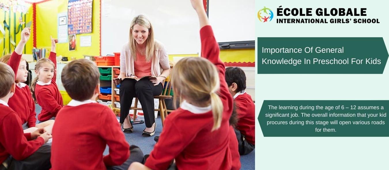 Importance Of General Knowledge In Preschool For Kids