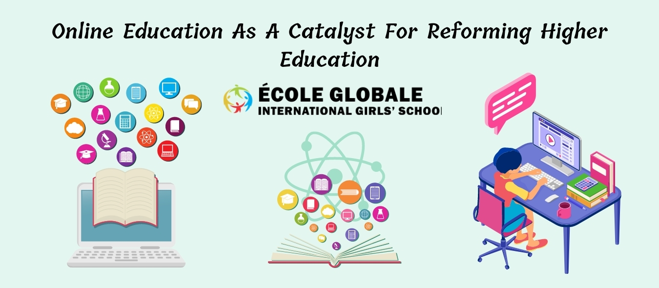 Online Education As A Catalyst For Reforming Higher Education