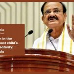 Primary education in the mother tongue can boost a child's self-esteem and creativity: Venkaiah Naidu.
