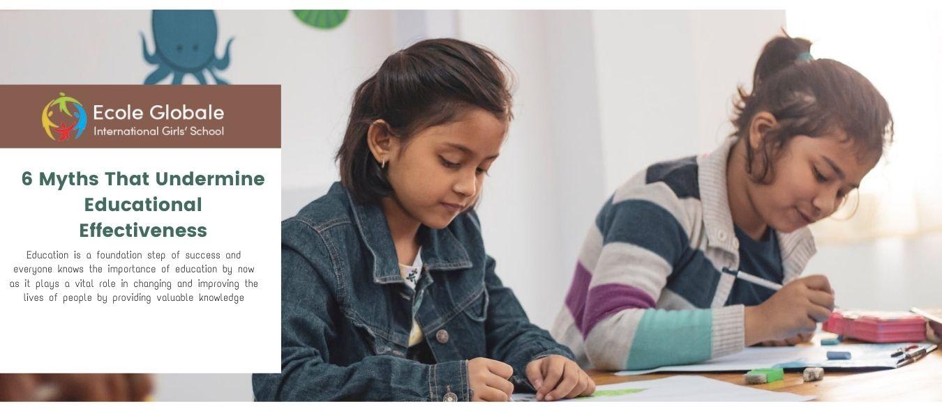 6 Myths That Undermine Educational Effectiveness
