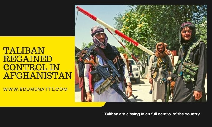 TALIBAN REGAINED CONTROL IN AFGHANISTAN